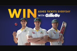 Gillette – Win The Ultimate Ashes Experience Plus 100s of Ashes Tickets (prize valued at $37,080)
