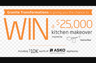 Granite Transformations – Win a Kitchen Makeover By Granite Transformations Inspired By Shaynna Blaze -With a New Appliance Package By Asko (prize valued at $25,000)