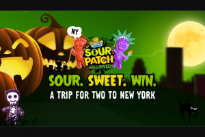 Sour Patch Kids – Win a trip for 2 to New York (prize valued at $10,000)