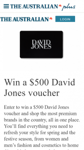 The Australian plus – Win a $500 David Jones Voucher and Shop The Most Premium Brands In The Country (prize valued at $500)