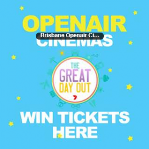 The Great Day Out – Win One of Five Double Passes to Brisbane Open Air Cinemas