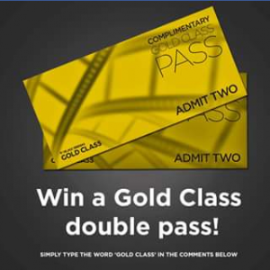 Village cinemas – Win One of Three Gold Class Double Passes