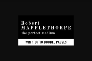 Visa Entertainment – Win 1 of 10 Double Passes to Robert Mapplethorpe