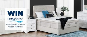 Amart Furniture – Win a Orthokinetic Prestige Decadence Queen Mattress valued at $3,999
