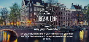 KLM – Dream Trip – Win 2 Economy Class return tickets for 2 to a destination chosen by the Winner valued at EUR3,200
