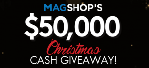 MAGSHOP – Christmas Cash Giveaway – Win 1 of 5 cash prizes of $10,000 each