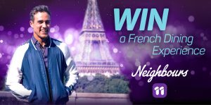 Network Ten – Neighbours – Win a French Dining Experience in Melbourne valued at $5,200 including a trip for 2 to Melbourne