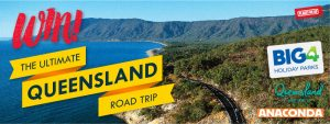 Places We Go – Win the Ultimate Queensland Road Trip valued at $6,000 thanks to BIG4 Holiday Parks, Anaconda & Tourism and Events Queensland