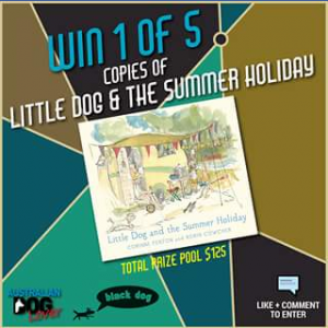 Australian Dog Lover – Win a Copy of Little Dog & The Summer Holiday Books