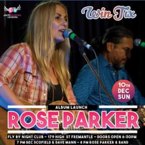 Perth Festivals & Events – Win Tickets to See The Amazing Rose Parker Perform for Her Under The Same Sun Album Launch at The Fly By Night Musicians Club on Sunday 10 December