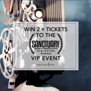The Marine Village Sanctuary Cove – Win Two Tickets to Sanctuary Film Festival VIP Event (prize valued at $80)