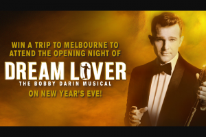 Today show – Win a Trip to Melbourne to See The Opening Night of Dream Lover