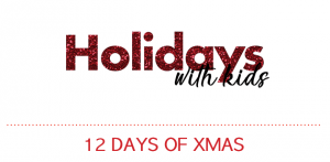Holiday with Kids – 12 Days of Xmas Giveaways – Win 1 of 12 fabulous prizes