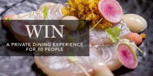 HostCo – Win a private dining experience for 10 people valued at $1,750