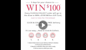 Millers – Win a $100 Gift Card Order Online Click & Collect (prize valued at $100)