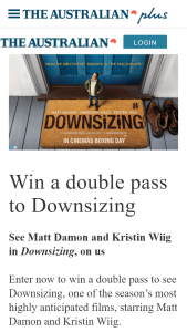 The Australian Plusrewards – Win a Double Pass to See Downsizing (prize valued at $8,000)