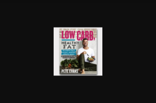 VMC – Win 1 of 5 Copies of Low Carb Healthy Fat By Pete Evans (prize valued at $199.95)