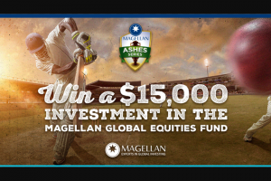 9 Wide World of Sports Magellan Ashes Series – Win a Magellen Global Equities Fund Worth $15000. (prize valued at $15,000)