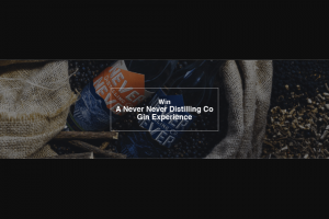 Win a Never Never Distilling Co Gin Experience (prize valued at $1)