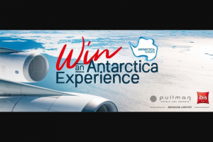 "Accor Hotels – ""win an Antarctica Flight Experience""."