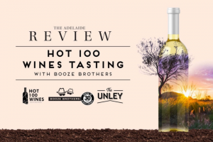 Adelaide Review Hot 100 Wines Tasting with Booze Brothers – Win Tickets to The Hot 100 Wines Tasting With Booze Brothers