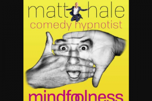 Community News – Win 1 of 10 Double Passes to Matt Hale Comedy Hypnotist