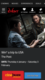 Event Cinemas Purchase tickets to see The Post & have a chance to – Win a Trip for Two to The United States of America (prize valued at $11,190)