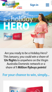 Flybuys – Velocity – Win a Share of 124 Flights to Anywhere on The Virgin Australia Domestic Network Or a Share of 1 Million Flybuys Points (prize valued at $205,632)