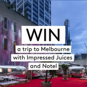 Impressed Juices – Win The Ultimate Trip to Melbourne for Two (prize valued at $1,770)