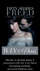 Mirvac – Win Trip to Paris Or One of One Hundred Fifty Shades Freed Double Passes (prize valued at $10,000)