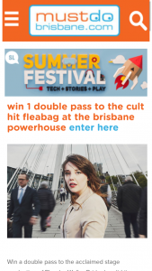 Must Do Brisbane – Win a Double Pass to The Acclaimed Stage Production of Phoebe Waller-Bridge's Cult Hit 'fleabag' on Thursday 8 February 7pm at At The Brisbane Powerhouse