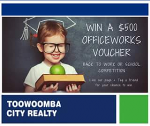 Toowoomba City Realty – Win a $500 Officeworks Gift Card (prize valued at $500)