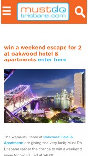 Must Do Brisbane – Win a Weekend Away for Two Valued at $400 (prize valued at $400)
