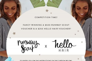 Oh Hello Hair – Run Way Scout – Win a $500 @runwayscout Voucher Each and a $250 #hellohair Voucher Each (prize valued at $1,500)