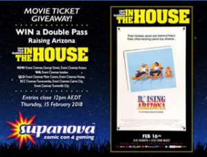 Supanova – Win a Double Pass to Raising Arizona on The Big Screen this Friday Night