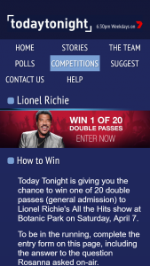 This Day TonightWin a double pass to Lionel Richie – Win One of 20 Double Passes (general Admission) to Lionel Richie's All The Hits Show at Botanic Park on Saturday (prize valued at $1)