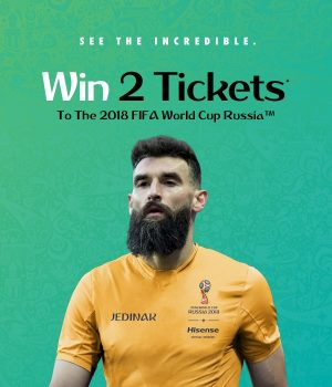 Hisense – Win a trip package for 2 to Russia to the 2018 FIFA World Cup valued at up to $24,000