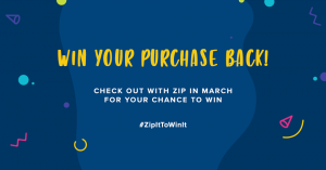 Zip – Win your purchase back