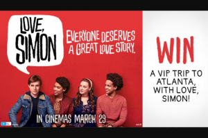 Channel Ten Love Simon – Win a VIP Trip to Atlanta (prize valued at $11,040)