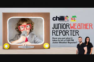 Chilli 90.1FM – Win a Dan & Candice Junior Weather Reporter Prize Pack