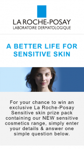 La Roche-Posay – Win an Exclusive La Roche-Posay Sensitive Skin Prize Pack Containing Our New Sensitive Cosmetics Range (prize valued at $2,500)