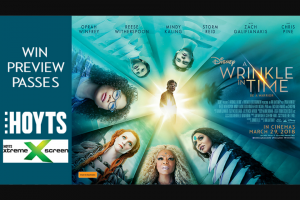 Mix 94.5 – Win Tickets for You and The Family to The Preview of Disney's a Wrinkle In Time at Hoyts Garden City Xtremescreen