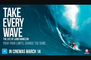 Mix 94.5 – Win Two Tickets to an Exclusive Preview Screening of Take Every Wave at Grand Cinemas Warwick on Wednesday 14 March