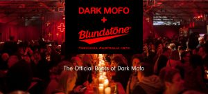 Blundstone Australia – Win a unique Dark Mofo experience including trip for 2 to Hobart, 2 tickets to the 2018 Dark Mofo Winter Feast and more
