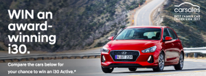 Hyundai Motor – i30 compare to Win a Hyundai i30 Active 2.0 Petrol with 6 automatic speed transmission valued at up to $25,485