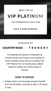 Country Road & Trenery Rewards Members – Win VIP Platinum and a $500 Wardrobe Competition Terms and Conditions (prize valued at $5,000)