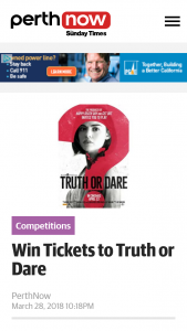 Perth Now – Win Tickets to Truth Or Dare closes 12noon