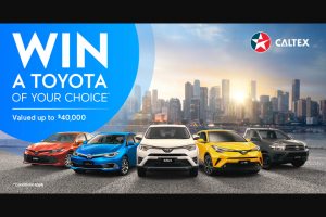 CALTEX – Win One of These Great Prizes Please Enter Your Details In The Form Below (prize valued at $46,000)