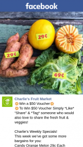 "Charlie's Fruit Market – Win $50 Voucher Simply like ""share"" & tag Someone Who Would Also Love to Share The Fresh Fruit & Veggies"