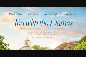Community News – Win 1 of 20 Double Passes to Tea With The Dames In Cinemas 7 June